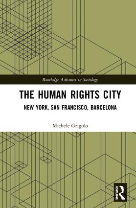 The Human Rights City: New York, San Francisco, Barcelona book cover