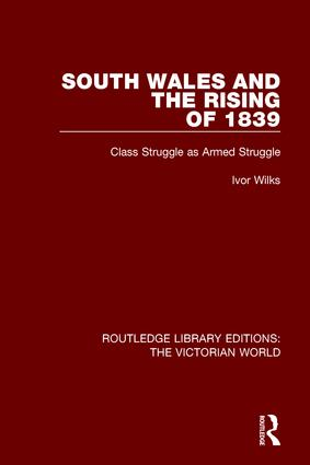 South Wales and the Rising of 1839: Class Struggle as Armed Struggle book cover