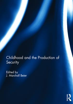 Childhood and the Production of Security: 1st Edition (Hardback) book cover