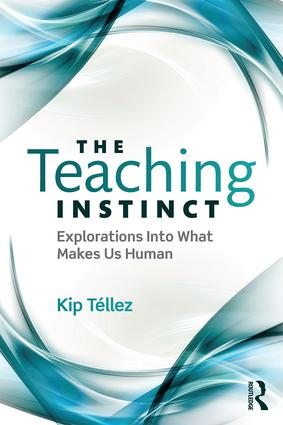 The Teaching Instinct: Explorations Into What Makes Us Human, 1st Edition (Paperback) book cover