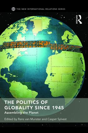 The Politics of Globality since 1945: Assembling the Planet (Hardback) book cover
