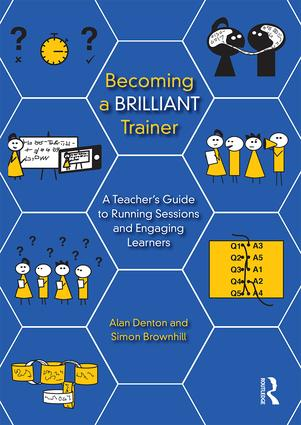 Becoming a Brilliant Trainer: A Teacher's Guide to Running Sessions and Engaging Learners (Paperback) book cover