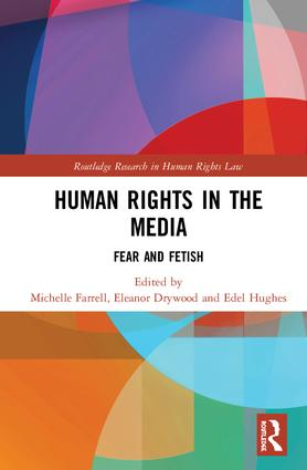 Human Rights in the Media: Fear and Fetish book cover