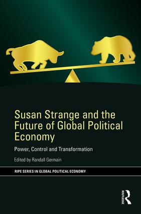 Susan Strange and the Future of Global Political Economy: Power, Control and Transformation book cover