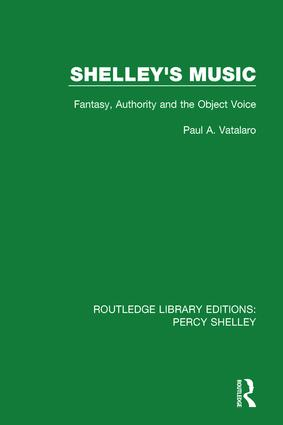 Shelley's Music: Fantasy, Authority and the Object Voice, 1st Edition (Paperback) book cover