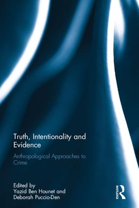 Truth, Intentionality and Evidence: Anthropological Approaches to Crime, 1st Edition (Hardback) book cover
