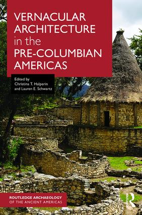 Vernacular Architecture in the Pre-Columbian Americas book cover