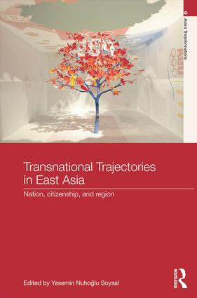 Transnational Trajectories in East Asia: Nation, Citizenship, and Region, 1st Edition (e-Book) book cover