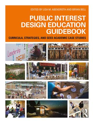 Public Interest Design Education Guidebook: Curricula, Strategies, and SEED Academic Case Studies book cover
