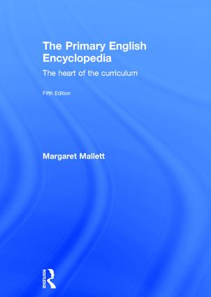 The Primary English Encyclopedia: The heart of the curriculum, 5th Edition (Hardback) book cover