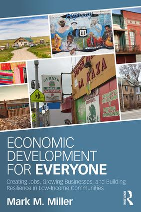 Economic Development for Everyone: Creating Jobs, Growing Businesses, and Building Resilience in Low-Income Communities (Paperback) book cover