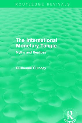 The International Monetary Tangle: Myths and Realities, 1st Edition (Paperback) book cover