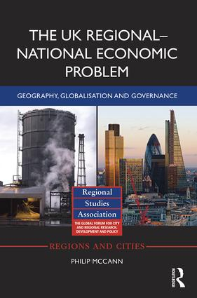 The UK Regional-National Economic Problem: Geography, globalisation and governance, 1st Edition (Hardback) book cover