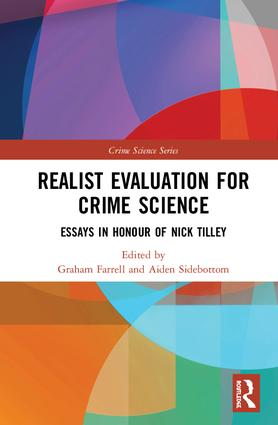 Realist Evaluation for Crime Science: Essays in Honour of Nick Tilley book cover