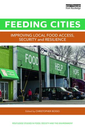 Feeding Cities: Improving local food access, security, and resilience, 1st Edition (Hardback) book cover