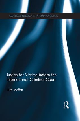 Justice for Victims before the International Criminal Court: 1st Edition (Paperback) book cover