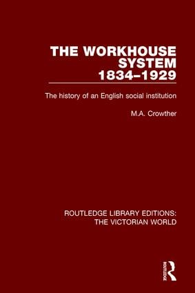 The Workhouse System 1834-1929: The History of an English Social Institution book cover