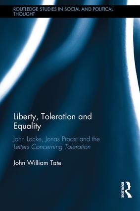 Liberty, Toleration and Equality: John Locke, Jonas Proast and the Letters Concerning Toleration book cover