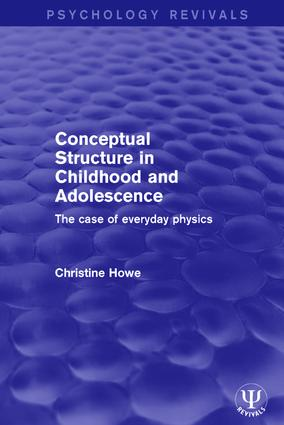 Conceptual Structure in Childhood and Adolescence: The Case of Everyday Physics book cover