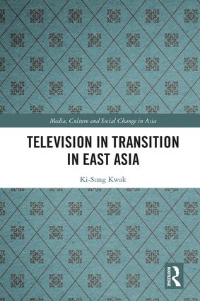 Television in Transition in East Asia: 1st Edition (Hardback) book cover
