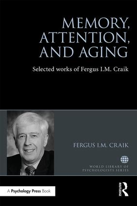 Memory, Attention, and Aging: Selected Works of Fergus I. M. Craik book cover