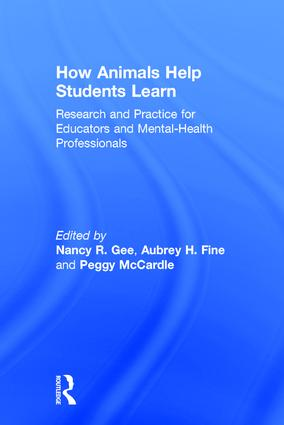 How Animals Help Students Learn: Research and Practice for Educators and Mental-Health Professionals, 1st Edition (Hardback) book cover