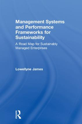 Management Systems and Performance Frameworks for Sustainability: A Road Map for Sustainably Managed Enterprises book cover