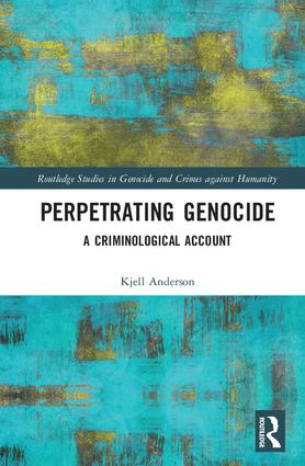 Perpetrating Genocide: A Criminological Account book cover