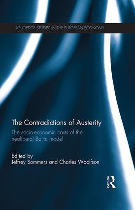 The Contradictions of Austerity: The Socio-Economic Costs of the Neoliberal Baltic Model book cover