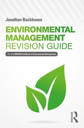 Environmental Management Revision Guide: For the NEBOSH Certificate in Environmental Management book cover