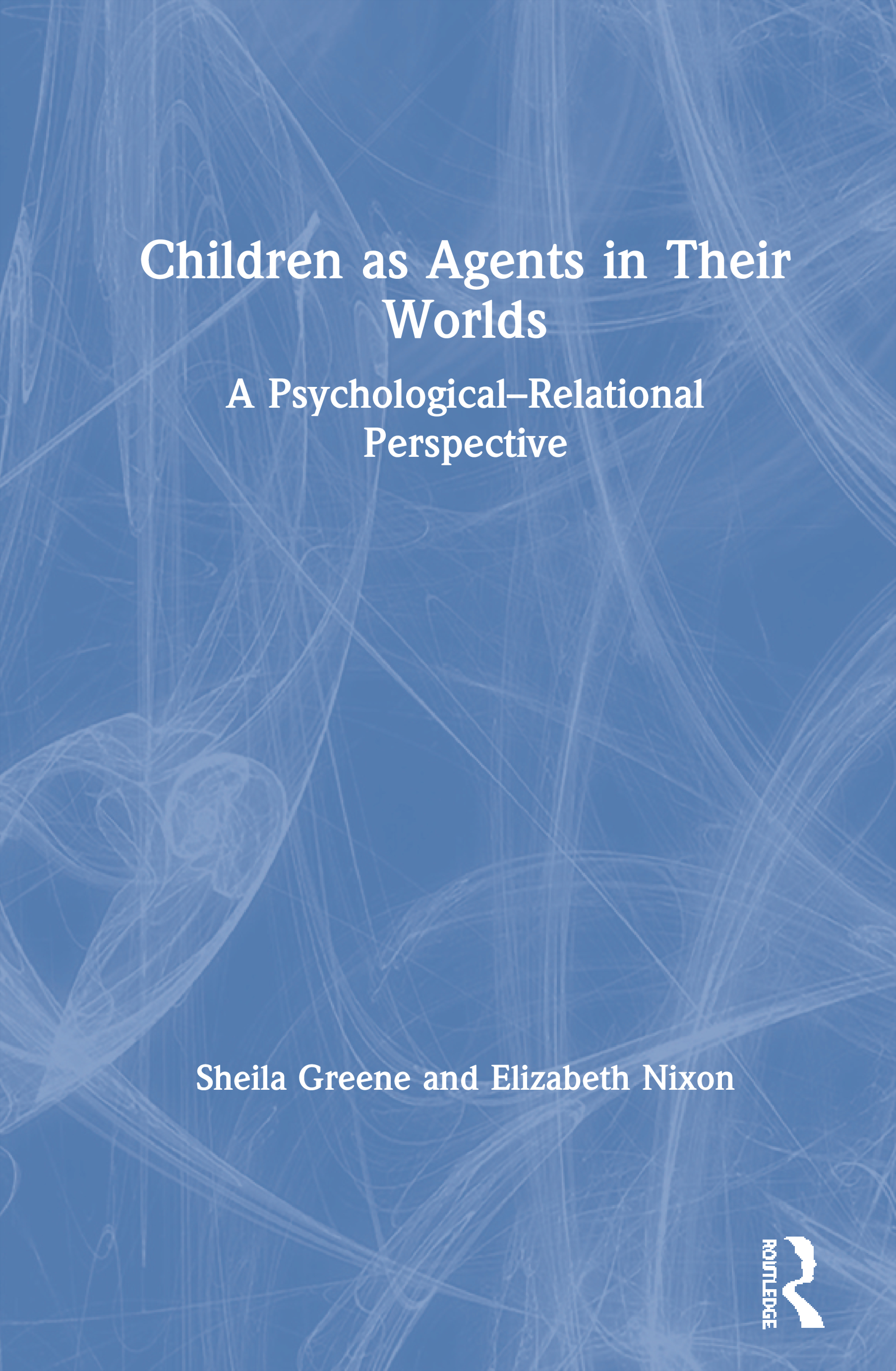 Children as Agents in Their Worlds: A Critical, Psychosocial Perspective book cover