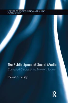 The Public Space of Social Media: Connected Cultures of the Network Society book cover