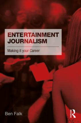 Entertainment Journalism: Making it your Career, 1st Edition (Paperback) book cover