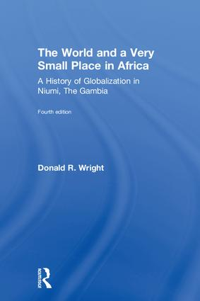 The World and a Very Small Place in Africa: A History of Globalization in Niumi, the Gambia book cover