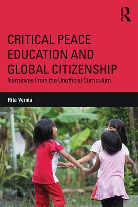 Critical Peace Education and Global Citizenship: Narratives From the Unofficial Curriculum book cover