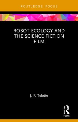 Robot Ecology and the Science Fiction Film: 1st Edition (Hardback) book cover