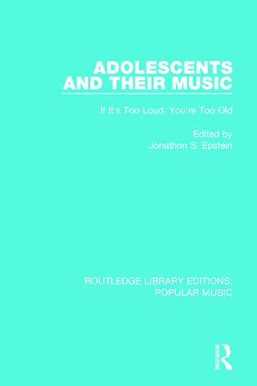 Adolescents and their Music: If It's Too Loud, You're Too Old book cover