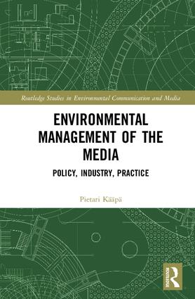 Environmental Management of the Media: Policy, Industry, Practice book cover