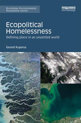 Ecopolitical Homelessness: Defining place in an unsettled world book cover