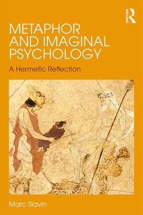 Metaphor and Imaginal Psychology: A Hermetic Reflection (Paperback) book cover