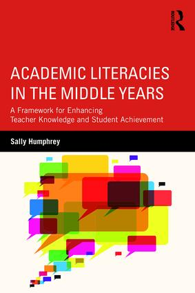 Academic Literacies in the Middle Years: A Framework for Enhancing Teacher Knowledge and Student Achievement book cover