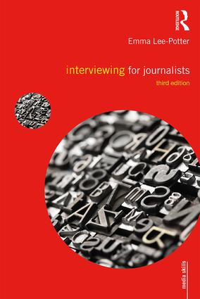 Interviewing for Journalists: 3rd Edition (Paperback) book cover