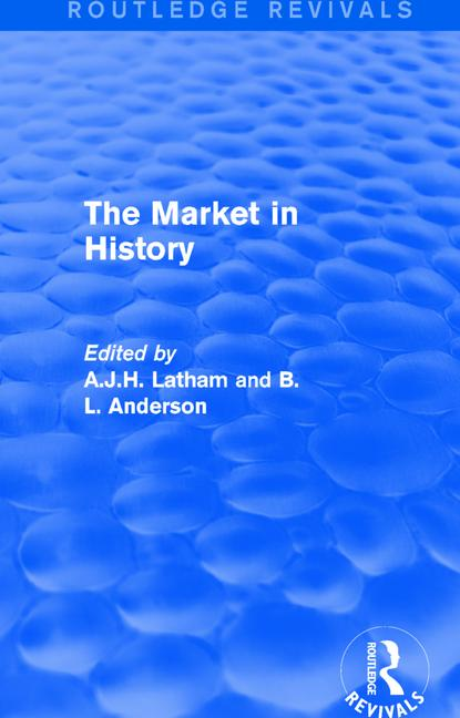 The Market in History (Routledge Revivals)