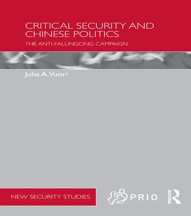 Critical Security and Chinese Politics: The Anti-Falungong Campaign (e-Book) book cover