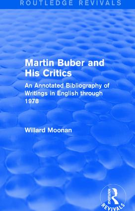 Martin Buber and His Critics (Routledge Revivals): An Annotated Bibliography of Writings in English through 1978 book cover