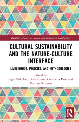 Cultural Sustainability and the Nature-Culture Interface: Livelihoods, Policies, and Methodologies book cover