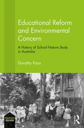 Educational Reform and Environmental Concern: A History of School Nature Study in Australia, 1st Edition (Paperback) book cover