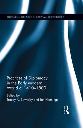 Practices of Diplomacy in the Early Modern World c.1410-1800 book cover