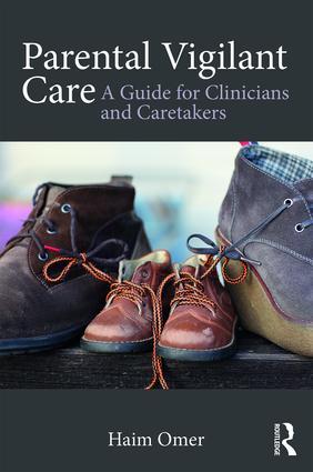 Parental Vigilant Care: A Guide for Clinicians and Caretakers book cover