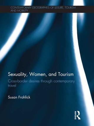 Sexuality, Women, and Tourism: Cross-border desires through contemporary travel book cover